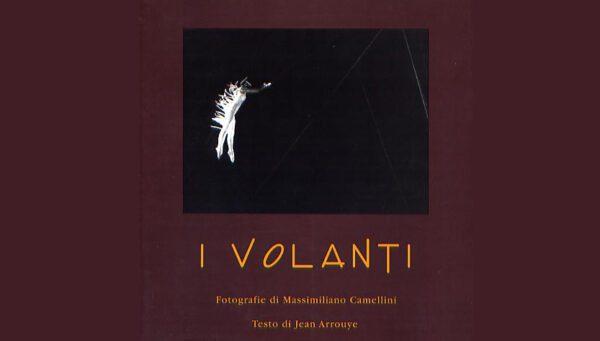 """""""I VOLANTI"""" di Massimiliano Camellini"""