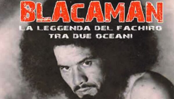 "LIBRO: ""Blacaman, la leggenda del fachiro tra due oceani"""
