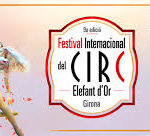 9° FESTIVAL CIRC ELEFANT D'OR GIRONA - IL CIRCO ENTRA IN CASA