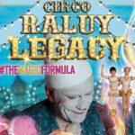 CIRCO RALUY LEGACY - IL CIRCO ENTRA IN CASA