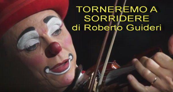 TORNEREMO A SORRIDERE – IL VIDEO DI ROBERTO GUIDERI