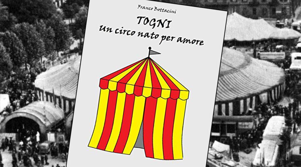 """PAGINE DI CIRCO: """"Togni, un circo nato per amore"""""""