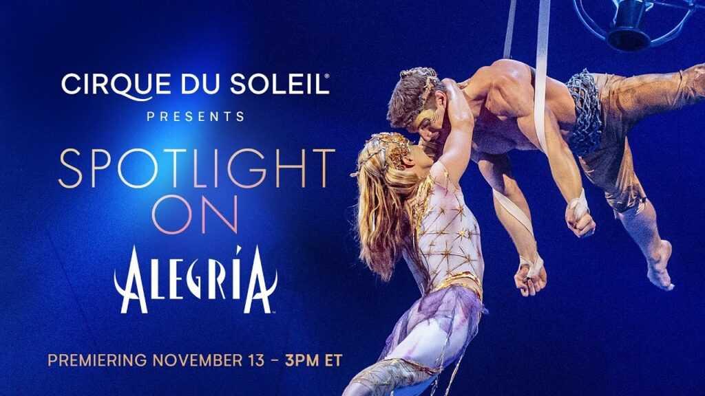 SPOTLIGHT ON ALEGRIA | Cirque du Soleil – IL CIRCO ENTRA IN CASA