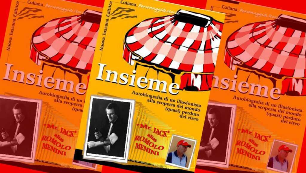 INSIEME Autobiografia di Mr.Jack Romolo Menini