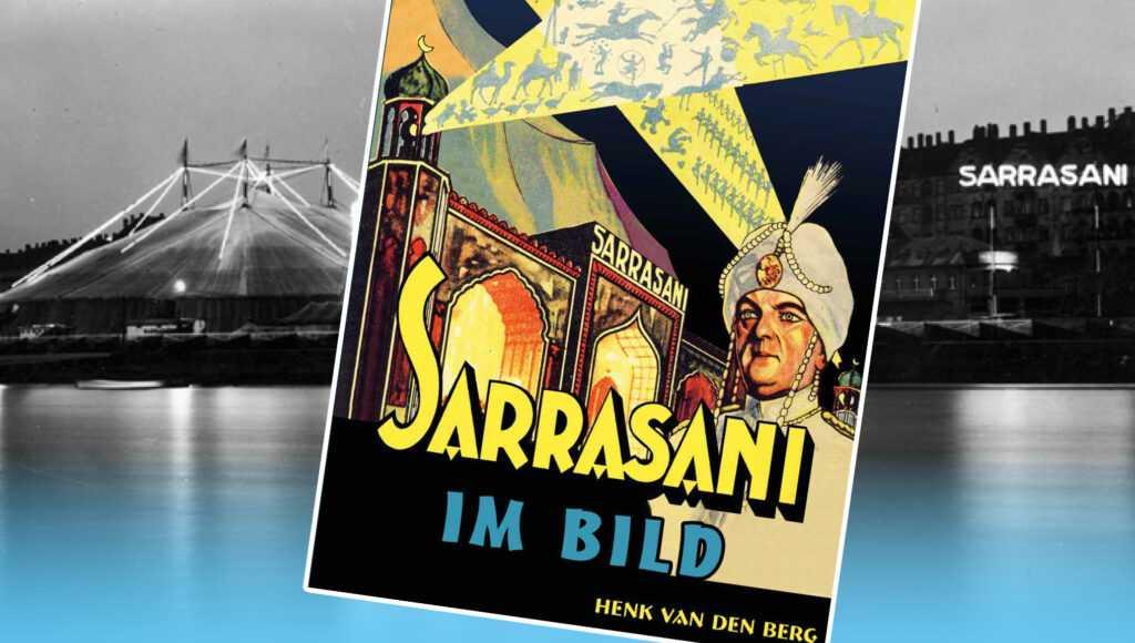 SARRASANI IN BILD 1902-1945: La storia del Circo Sarrasani in 700 immagini