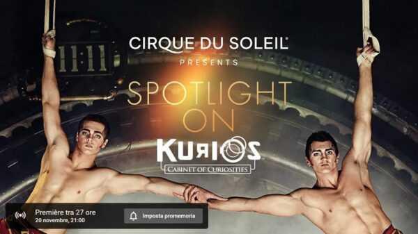 SPOTLIGHT ON KURIOS CABINET OF CURIOSITIES | Cirque du Soleil – IL CIRCO ENTRA IN CASA