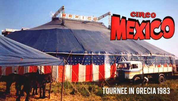 IL CIRCO MEXICO DI GUIDO ERRANI IN GRECIA (1983): Il Video (imbarco, spettacolo, esterni, montaggio…)
