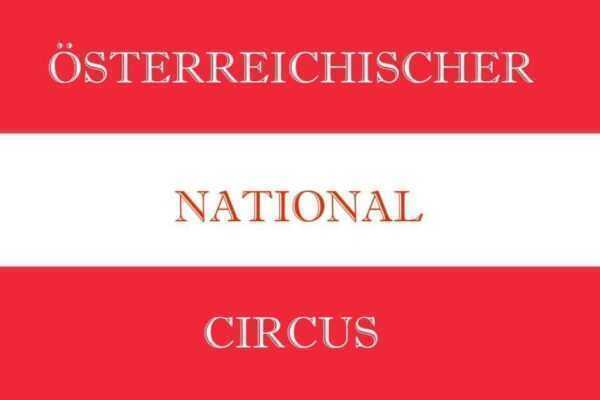 """IN AUSTRIA APRE IL NUOVO """"CIRCO NAZIONALE AUSTRIACO"""""""
