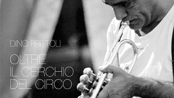 """LIBRO """"OLTRE IL CERCHIO DEL CIRCO"""" di Dino Frittoli"""