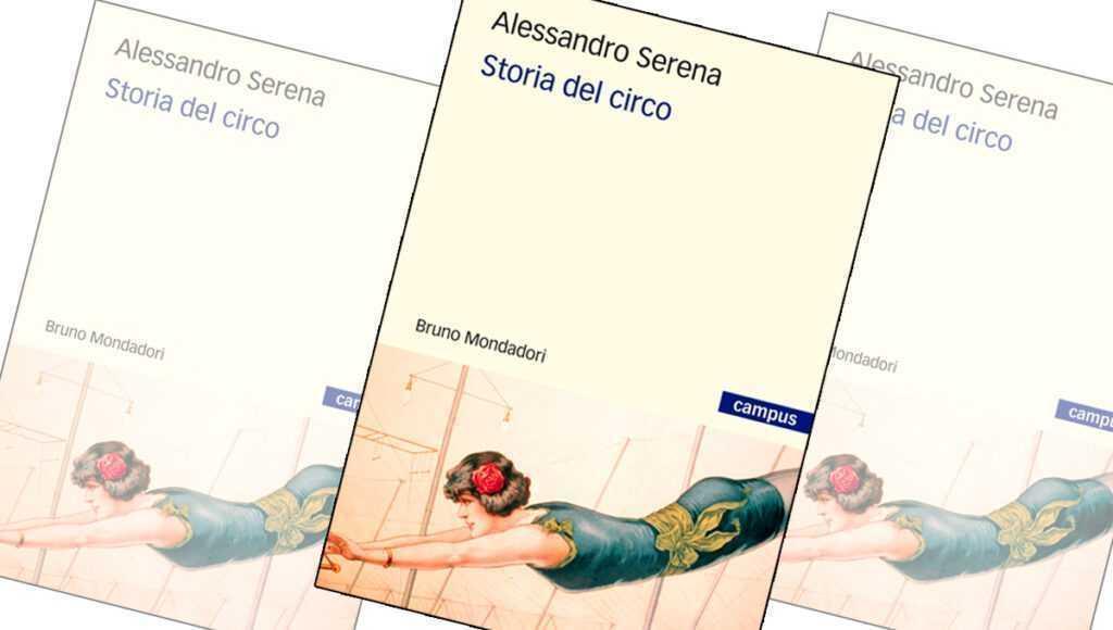 """LIBRO """"STORIA DEL CIRCO"""" di Alessandro Serena"""