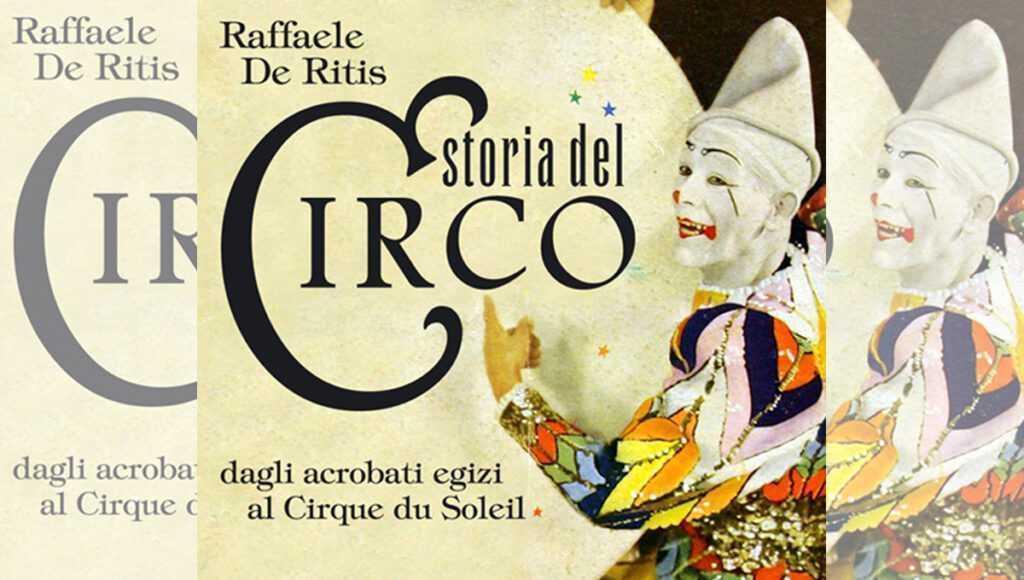 "LIBRO ""STORIA DEL CIRCO"" di Raffaele De Ritis"
