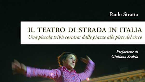 """LIBRO """"IL TEATRO DI STRADA IN ITALIA"""" di Paolo Stratta"""