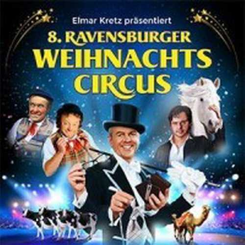 8° RAVENSBURGER WEIHNACHTSCIRCUS - IL CIRCO ENTRA IN CASA