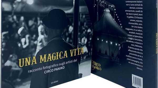"""""""Una Magica Vita"""" il volume fotografico dedicato al Circo Paniko"""