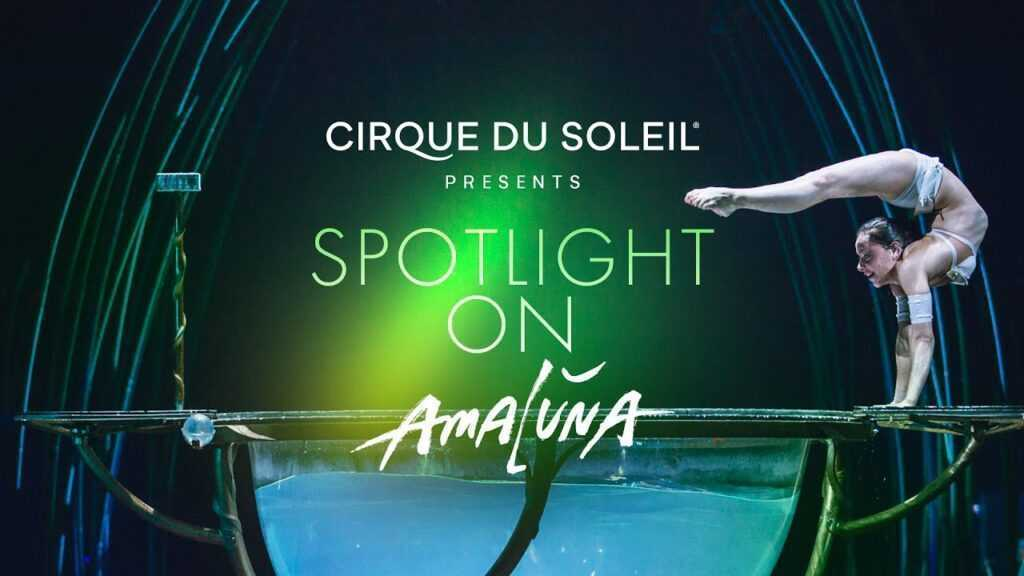 SPOTLIGHT ON AMALUNA – CIRQUE DU SOLEIL