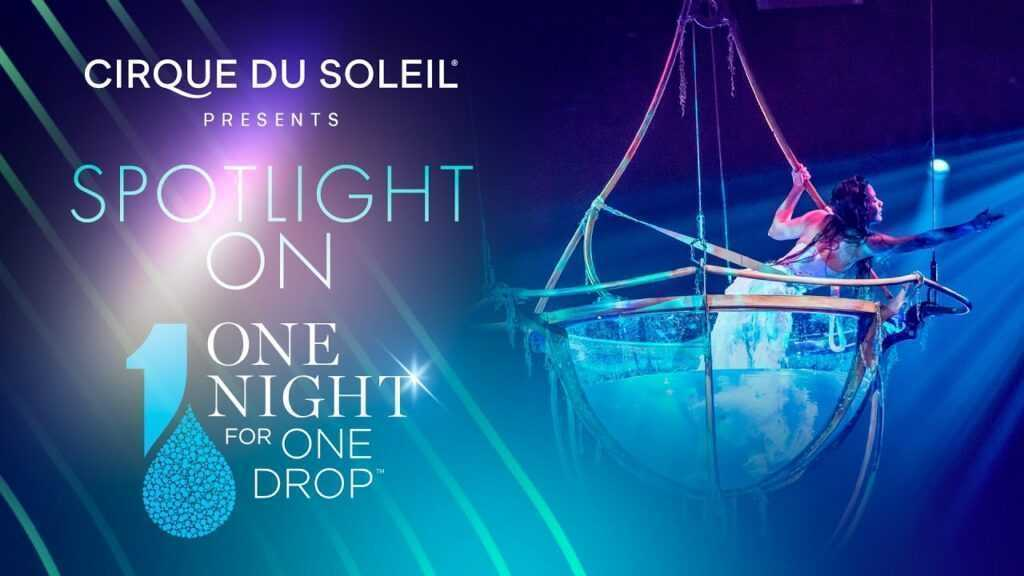 """SPOTLIGHT ON """"ONE NIGHT FOR ONE DROP"""" – CIRQUE DU SOLEIL"""