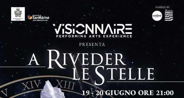 Visionnaire – A riveder le stelle! A San Marino