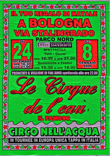 "Manifesto &quotCirque de l'Eau"" 2005-2006  aBologna (Foto S. Bracchi)"